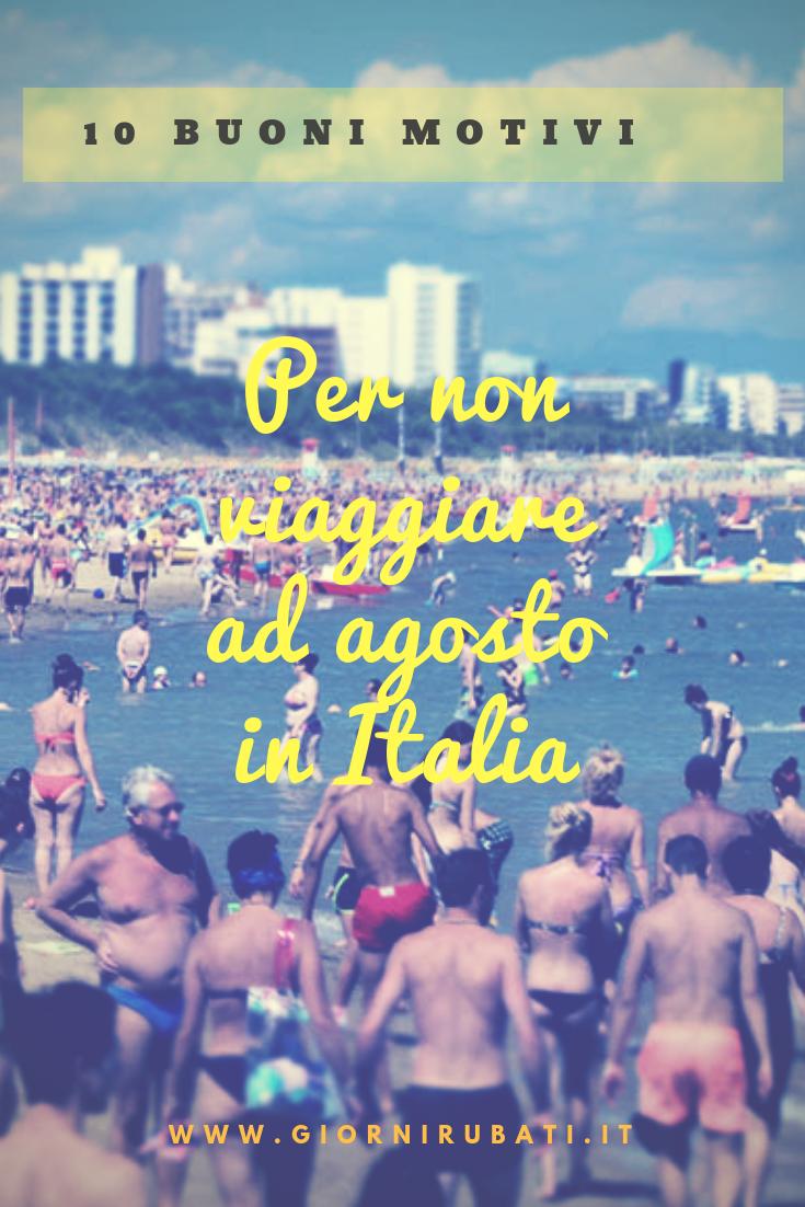 10 buoni motivi per non viaggiare ad agosto in Italia